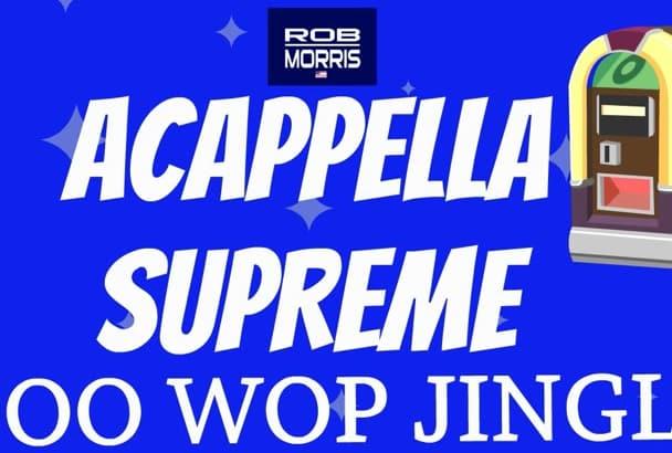 sing a customized doo wop jingle