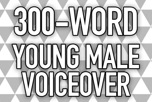 record a fresh, high quality, young male voiceover for you