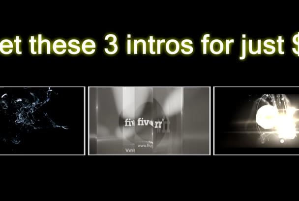design these 3 INTROS with your logo and text