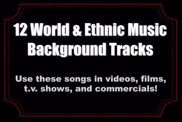 give you 12 world and ethnic background music tracks