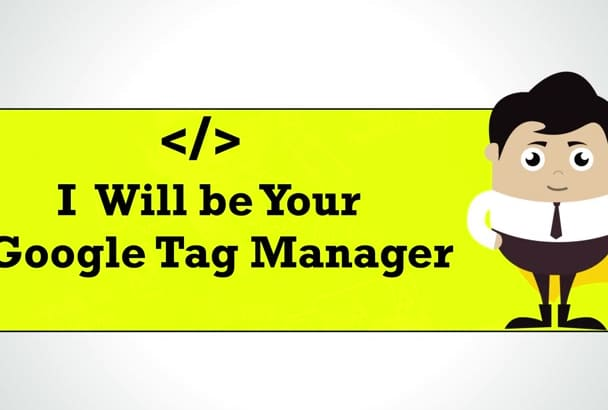 be your Google Tag Manager