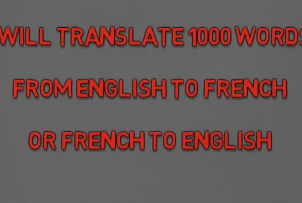 translate 600 words English to French or  French to English