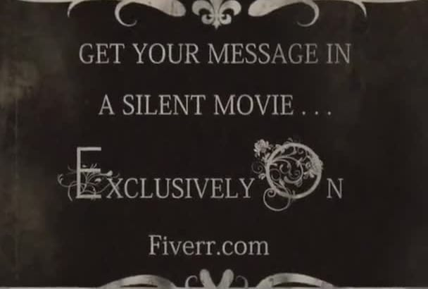 make An Authentic Silent Film For Your Message