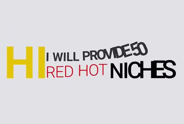 provide 50 RED Hot Niches Today for Just 5 Bucks