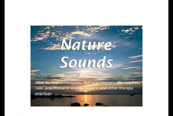 send you over 12 hours of Nature Sounds plus Bonus Audios