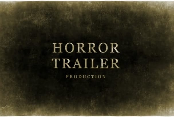 work with horror trailer within 24 hours