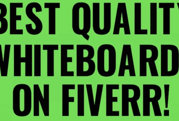 create Best Custom Whiteboard Videos on Fiverr