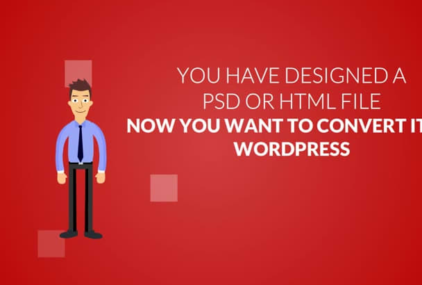 convert Psd or Html to WORDPRESS in 20 Hour