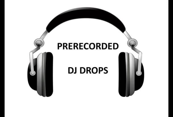 send you Prerecorded DJ Drops