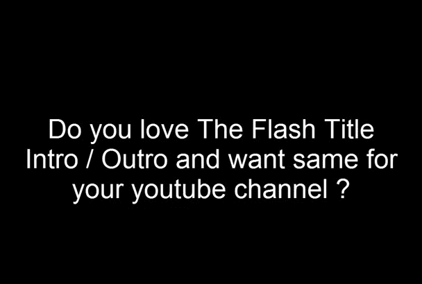 do The Flash style intro outro title in 24 hours