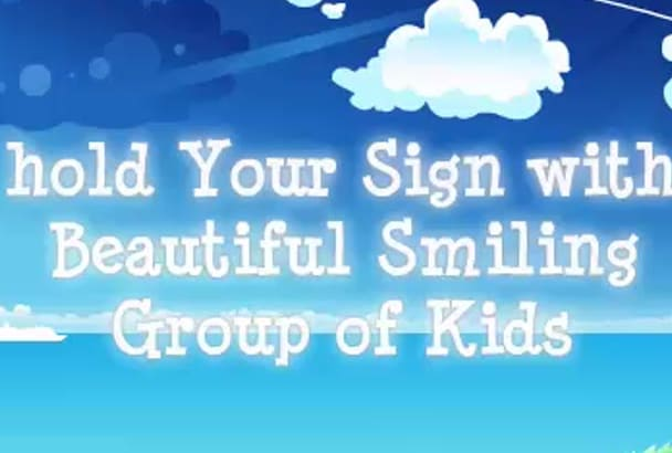 hold Your Sign with Beautiful Smiling Group of Kids
