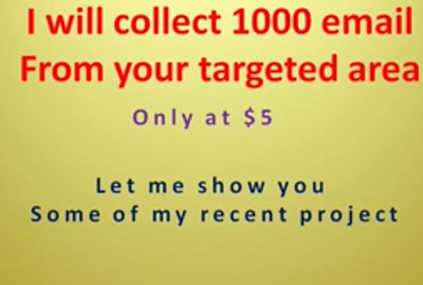 collect 1000 active and valid email from targeted area