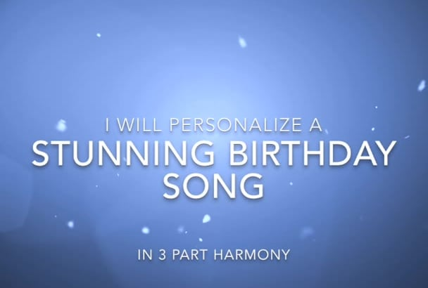 sing a stunning birthday song in 3 part harmony
