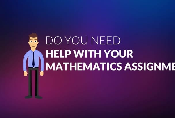 help in MATHS Assignments Homeworks Quiz