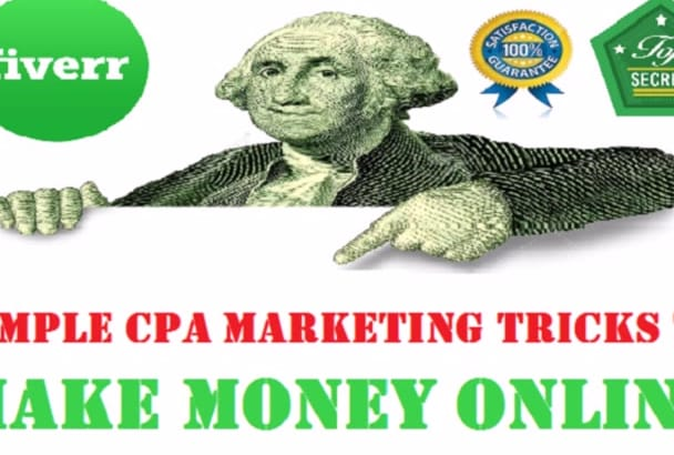 teach you Simple CPA Marketing Tricks to Make Money Online