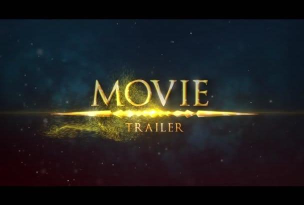 create amazing  Movie trailer and intro