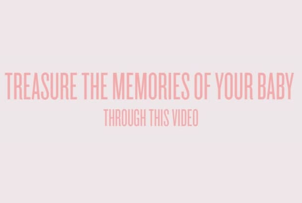 make a Lifetime Memory video for your BABY