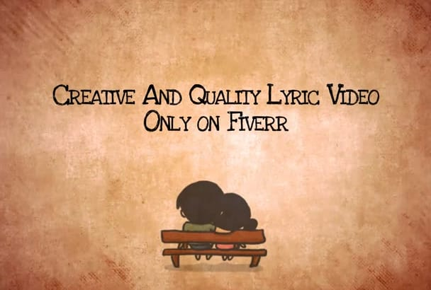 make creative and quality lyric video for your song