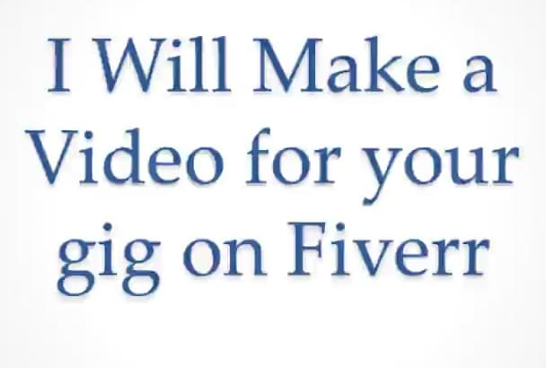make a video for your gig on Fiverr