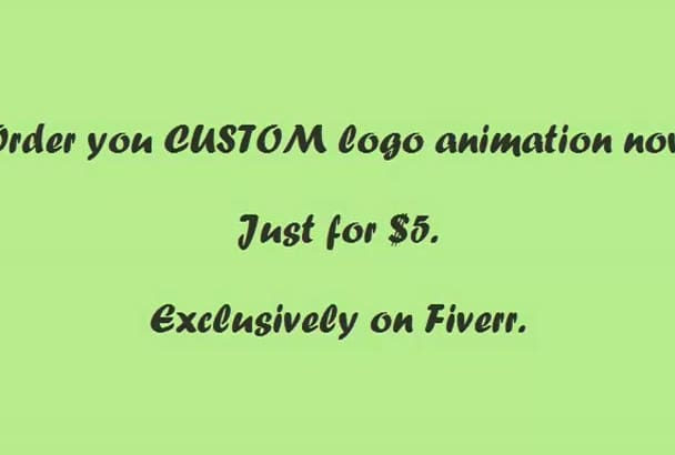 add life to your logo and CUSTOM animate it