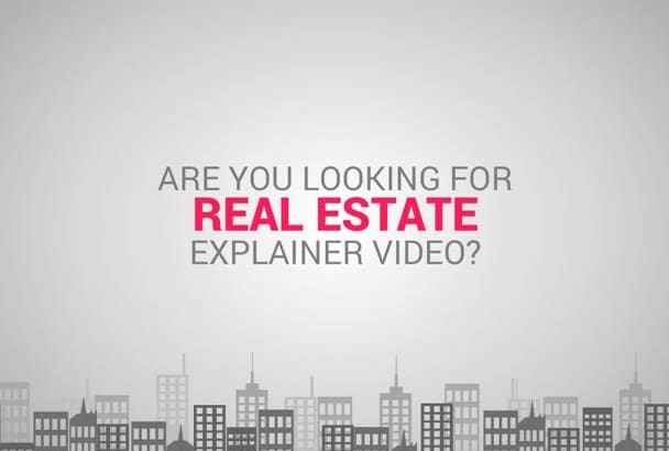 do Custom Explainer  Video Real Estate in 24hrs
