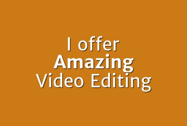 provide an amazing video editing service