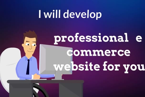 develop professional E Commerce website for you