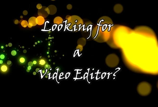do gorgeous video editing for you