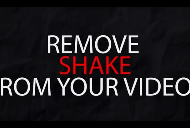 remove shake from your videos and stabilize them