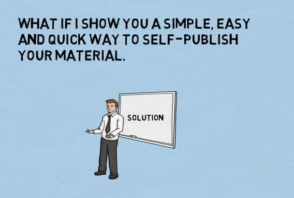 show you how to self PUBLISH your book