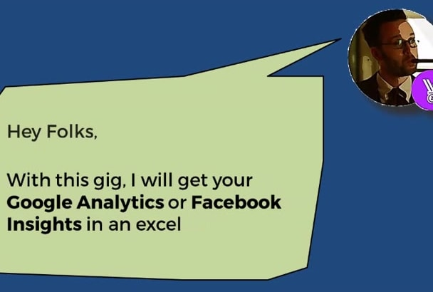 get your Google Analytics or Facebook Insights in an excel