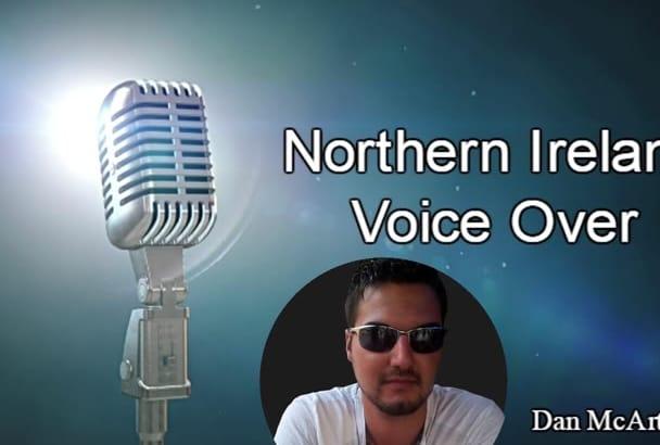 provide professional British Northern Irish voice overs
