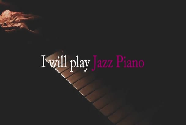 play jazz piano or any instrument on your song