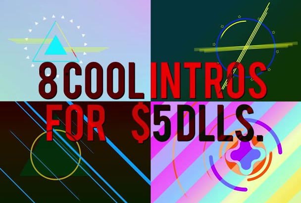 make these 8 COOL intros in 1 day