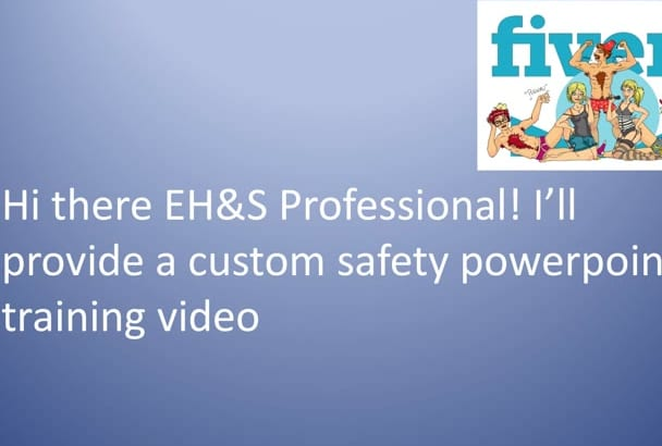 provide a custom safety overview powerpoint training video