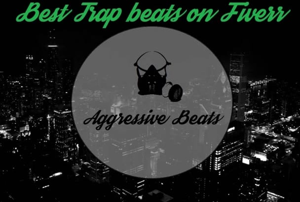 produce the best Trap beats for you