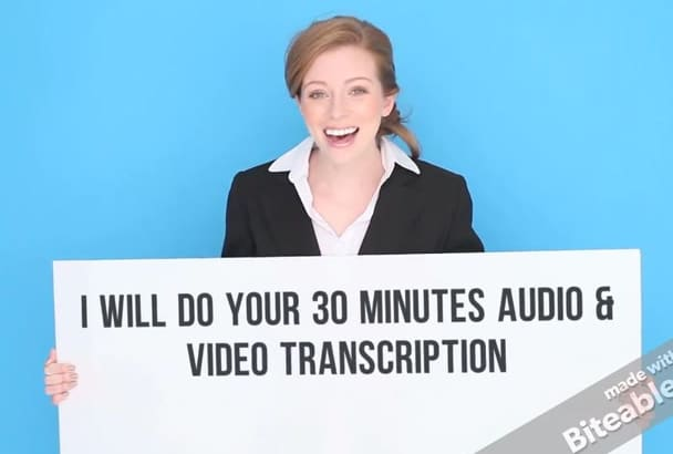 transcribe 30 mins of video or audio Fast Delivery