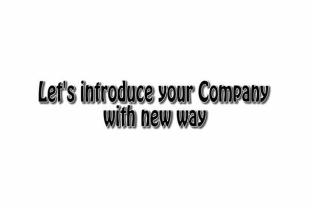 design a PROFESSIONAL intro for your business