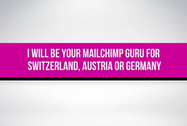 be your mailchimp guru for Switzerland, Austria or Germany