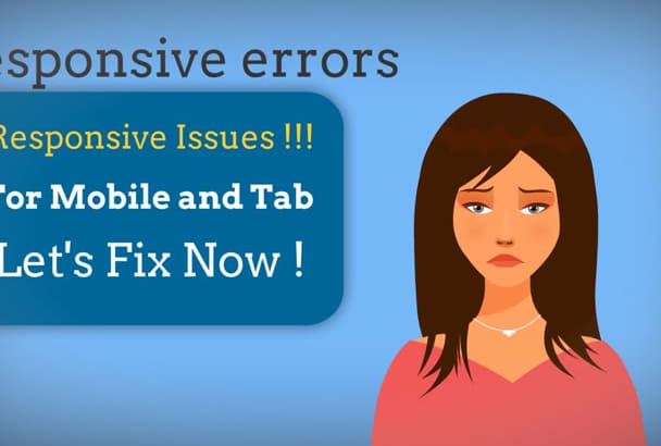 fix or debug responsive errors and  issues of your website