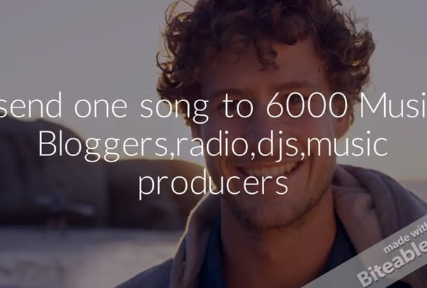 send one song to 6000 Music Bloggers,radio,djs,music producers