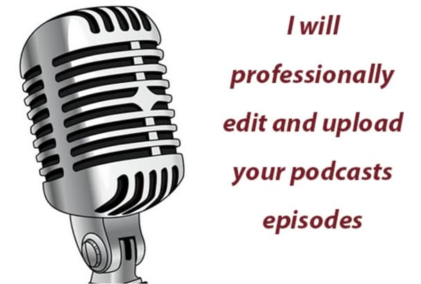 professionally edit and upload your podcast