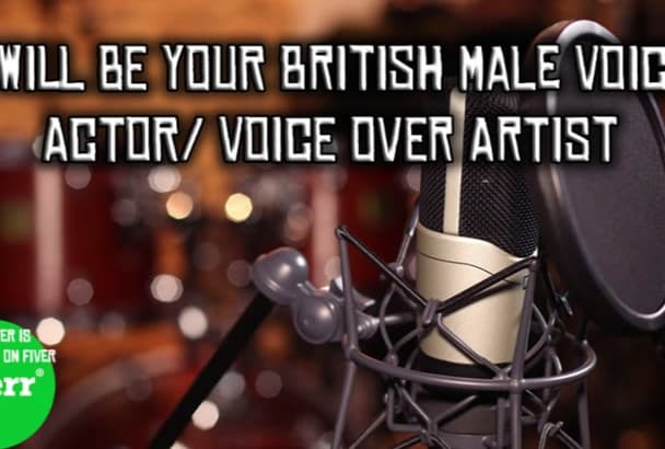 be your British Voice Actor or Voice Over