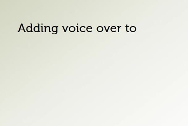convert your POWERPOINT to video and sync your voice over