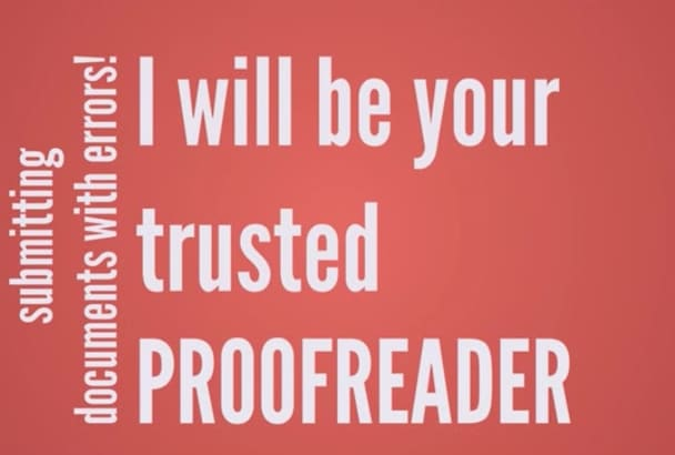 proofread and Edit your work to Perfection