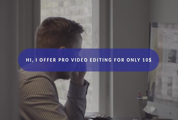 do pro video editing, color grading, add sound and your logo
