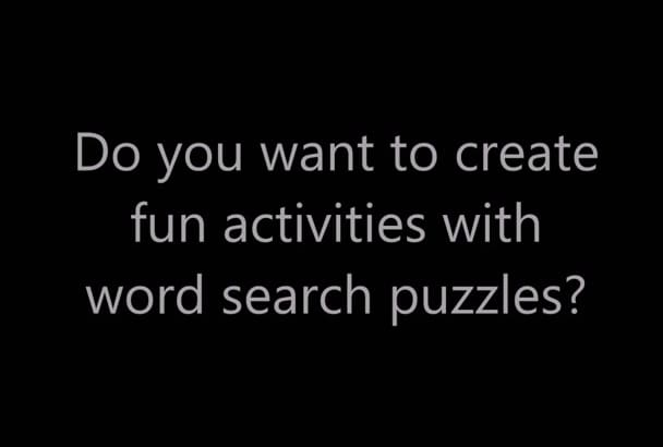 create a fun custom word search puzzle for you
