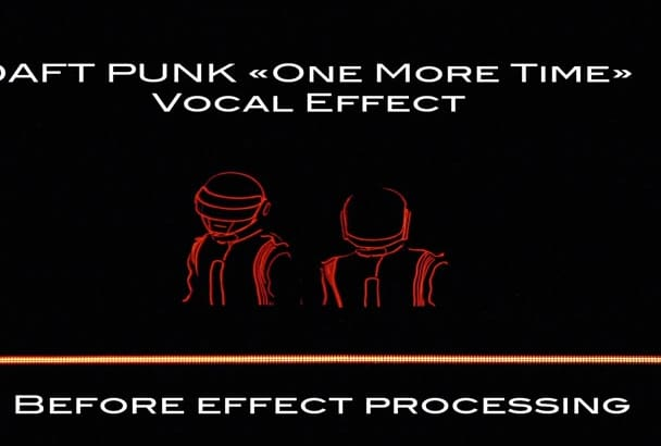 produce Daft Punk One More Time vocal effect on your voice