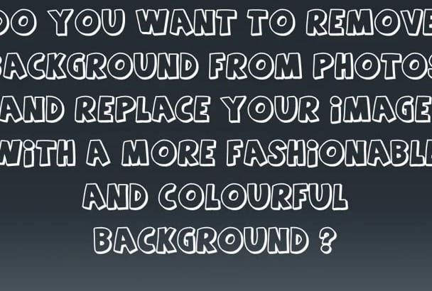 do a PERFECT background removal from your pictures