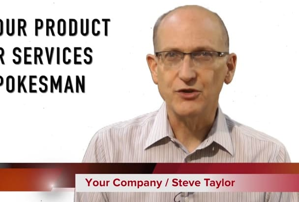 be your company, product, or services spokesperson